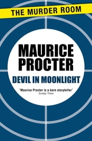 Devil in Moonlight ebook by Maurice Procter