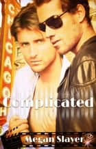 Complicated ebook by Megan Slayer
