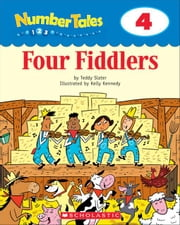 Number Tales: Four Fiddlers ebook by Slater, Teddy