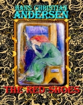 The Red Shoes - Fairy tale ebook by Hans Christian Andersen, Daniel Coenn (illustrator)