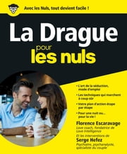 La Drague pour les Nuls eBook by Dr Serge HEFEZ, Florence ESCARAVAGE