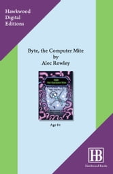 Byte, The Computer Mite ebook by Alec Rowley