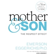 Mother and Son - The Respect Effect audiobook by Dr. Emerson Eggerichs