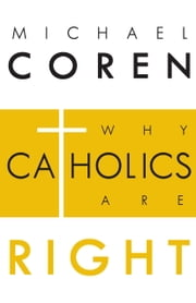 Why Catholics Are Right ebook by Michael Coren