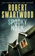 Spooky Nook ebook by Robert Swartwood