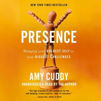 Presence - Bringing Your Boldest Self to Your Biggest Challenges livre audio by Amy Cuddy