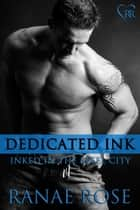 Dedicated Ink ebook by Ranae Rose