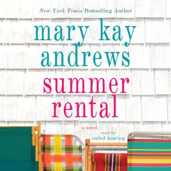 Summer Rental - A Novel audiobook by Mary Kay Andrews