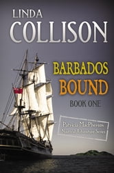 Barbados Bound - Book One of the Patricia MacPherson Nautical Adventure Series ebook by Linda Collison