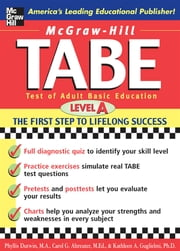 McGraw-Hill's TABE Level A: Test of Adult Basic Education - The First Step to Lifelong Success ebook by Phyllis Dutwin,Carol J. Altreuter,Kathleen A. Peno