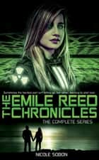 The Emile Reed Chronicles: The Complete Series - The Emile Reed Chronicles ebook by Nicole Sobon