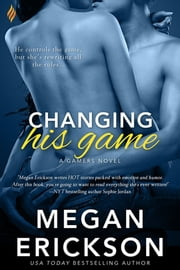 Changing His Game ebook by Megan Erickson