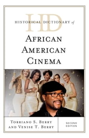 Historical Dictionary of African American Cinema ebook by S. Torriano Berry,Venise T. Berry