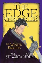 Edge Chronicles: The Winter Knights ebook by Paul Stewart,Chris Riddell