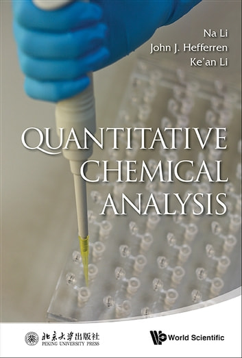 Quantitative Chemical Analysis ebook by Na Li,John J Hefferren,Ke'an Li