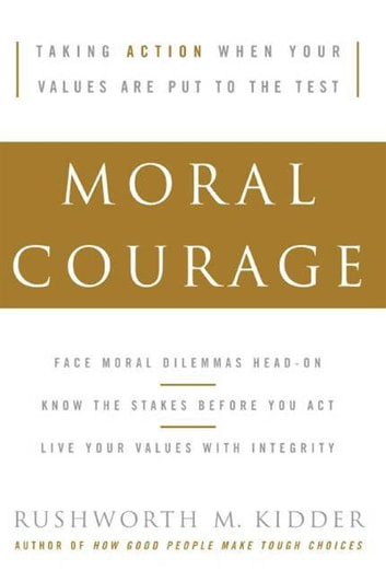 Moral Courage ebook by Rushworth M Kidder