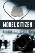 Model Citizen ebook by Lissa Kasey