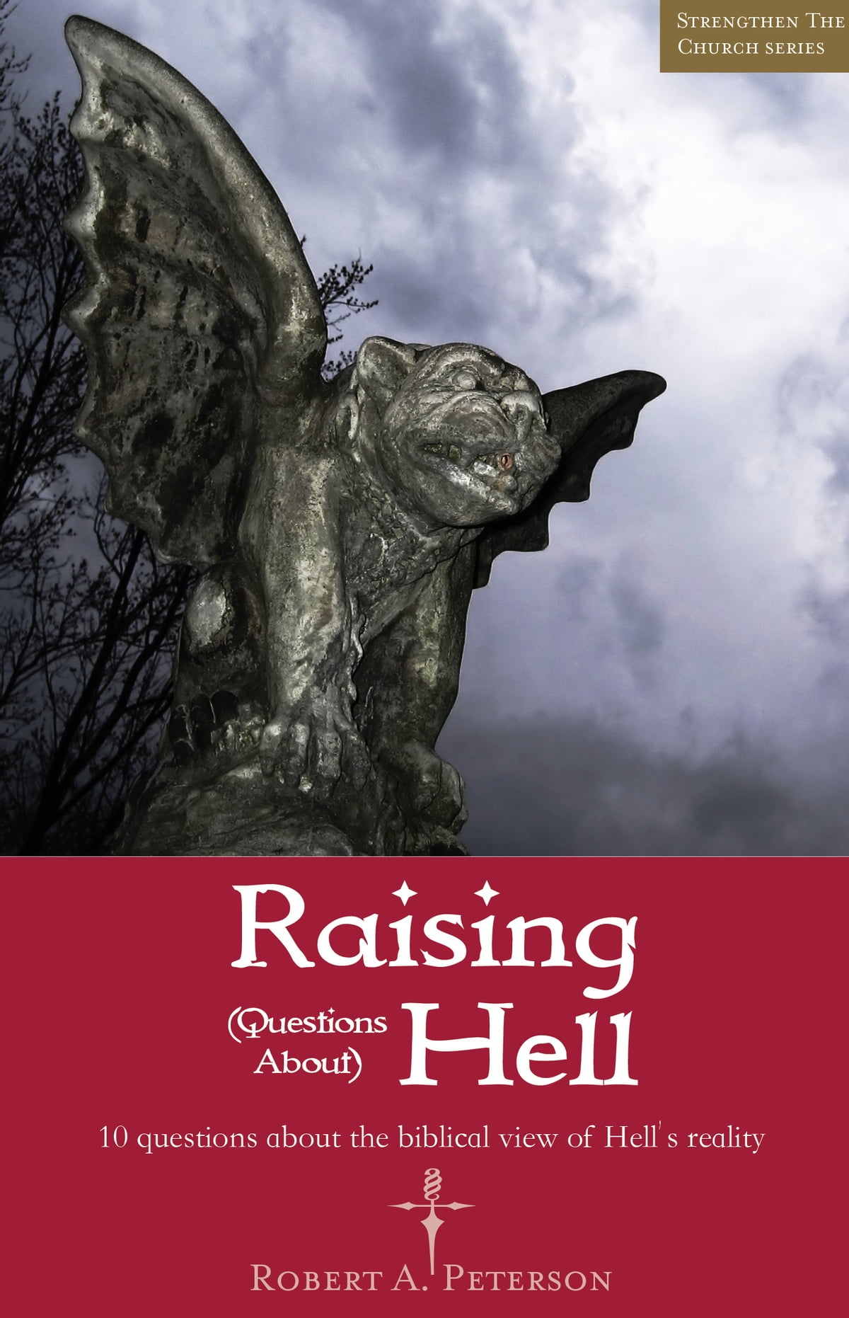 Raising (Questions about) Hell (Strengthen The Church)