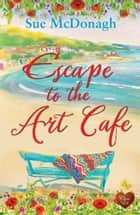 Escape to the Art Café ebook by