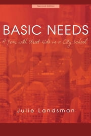 Basic Needs - A Year With Street Kids in a City School ebook by Julie Landsman