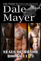 SEALs of Honor: Books 11-13 ebook by Dale Mayer