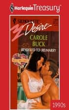 Resolved to (Re)Marry ebook by Carole Buck