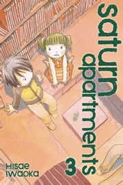 Saturn Apartments, Vol. 3 ebook by Hisae Iwaoka, Hisae Iwaoka
