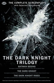The Dark Knight Trilogy - The Complete Screenplays ebook by Christopher Nolan