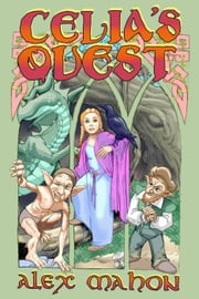 Celia's Quest ebook by Alex Mahon