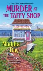 Murder at the Taffy Shop ebook by Maddie Day