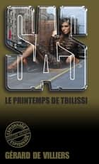 SAS 176 Le Printemps de Tbilissi ebook by Gérard de Villiers