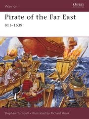 Pirate of the Far East - 811-1639 ebook by Dr Stephen Turnbull,Richard Hook