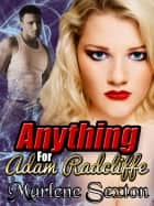 Anything for Adam Radcliffe - Stacy's BBW Adventures #1 ebook by Marlene Sexton