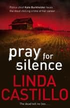 Pray for Silence: A Kate Burkholder Novel 2 ebook by Linda Castillo