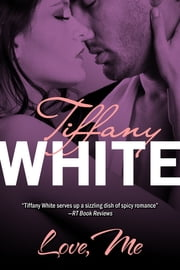 Love, Me ebook by Tiffany White