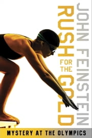 Rush for the Gold: Mystery at the Olympics (The Sports Beat, 6) ebook by John Feinstein