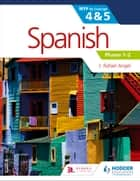 Spanish for the IB MYP 4&5 Phases 1-2 - by Concept ebook by J. Rafael Angel