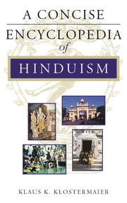 A Concise Encyclopedia of Hinduism ebook by Klaus K. Klostermaier