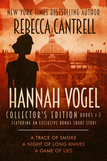 The Hannah Vogel Box Set: Books 1-3 (Collector's Edition) ebook by Rebecca Cantrell