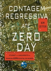 Contagem Regressiva até Zero Day ebook by Kim Zetter