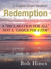 Redemption: A Declaration For All Not a Choice For a Few ebook by Bob Hines