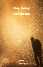 Fils du feu - roman ebook by Guy Boley