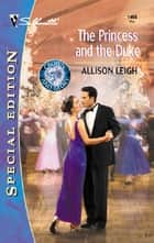 The Princess And The Duke (Mills & Boon Silhouette) ebook by Allison Leigh