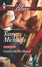 Good with His Hands ebook by Tanya Michaels