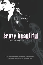 Crazy Beautiful ebook by Lauren Baratz-Logsted