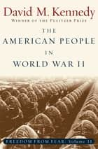 The American People in World War II ebook by David M. Kennedy