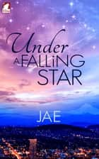 Under a Falling Star ebook by Jae