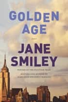 Golden Age ebook by Jane Smiley