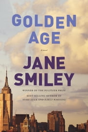 Golden Age - A novel ebook by Jane Smiley