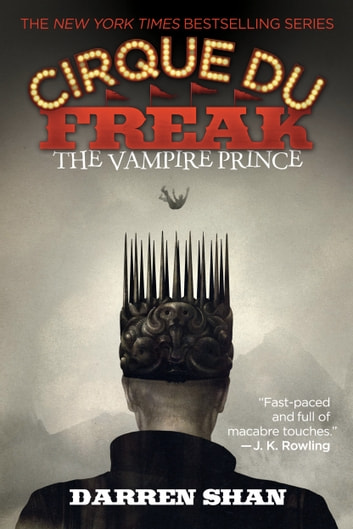 Cirque Du Freak #6: The Vampire Prince - Book 6 in the Saga of Darren Shan ebook by Darren Shan
